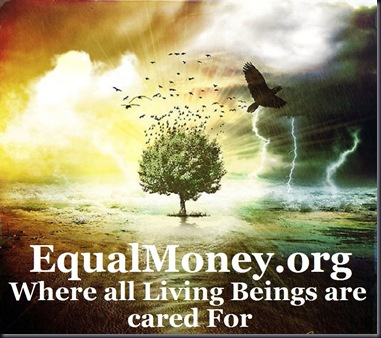 Equal Money - Where all Living Beings are cared for