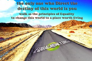 equal money on the way to change the world