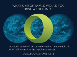 equal money - would you like to born a child into a world where extensive abuse is lived?