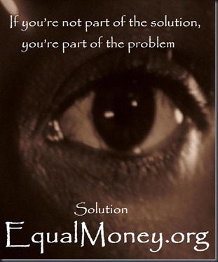 Humanity is the Problem and thus the Solution - Equal Money System - by Cathy Krafft